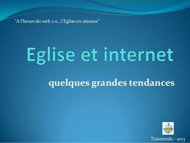 """""""A lheure du web 2.0., lEglise en réseaux""""                 quelques grandes tendances                                     ..."""