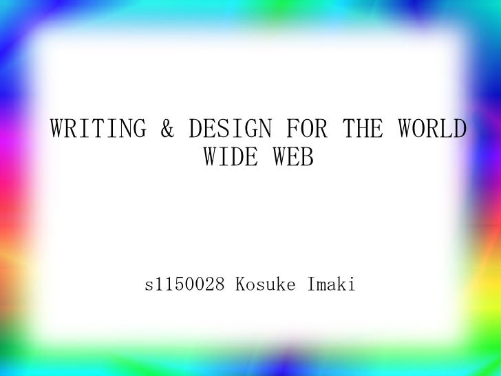 WRITING & DESIGN FOR THE WORLD WIDE WEB s1150028 Kosuke Imaki
