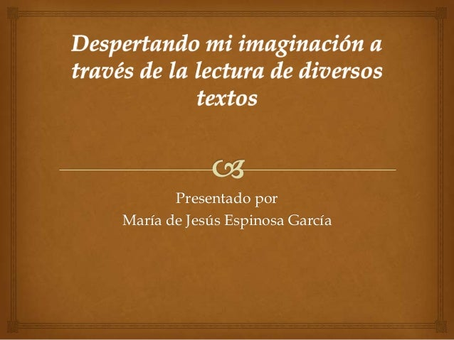 Presentado porMaría de Jesús Espinosa García