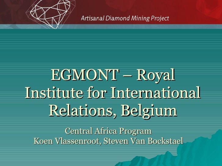 EGMONT – Royal Institute for International Relations, Belgium Central Africa Program Koen Vlassenroot, Steven Van Bockstael