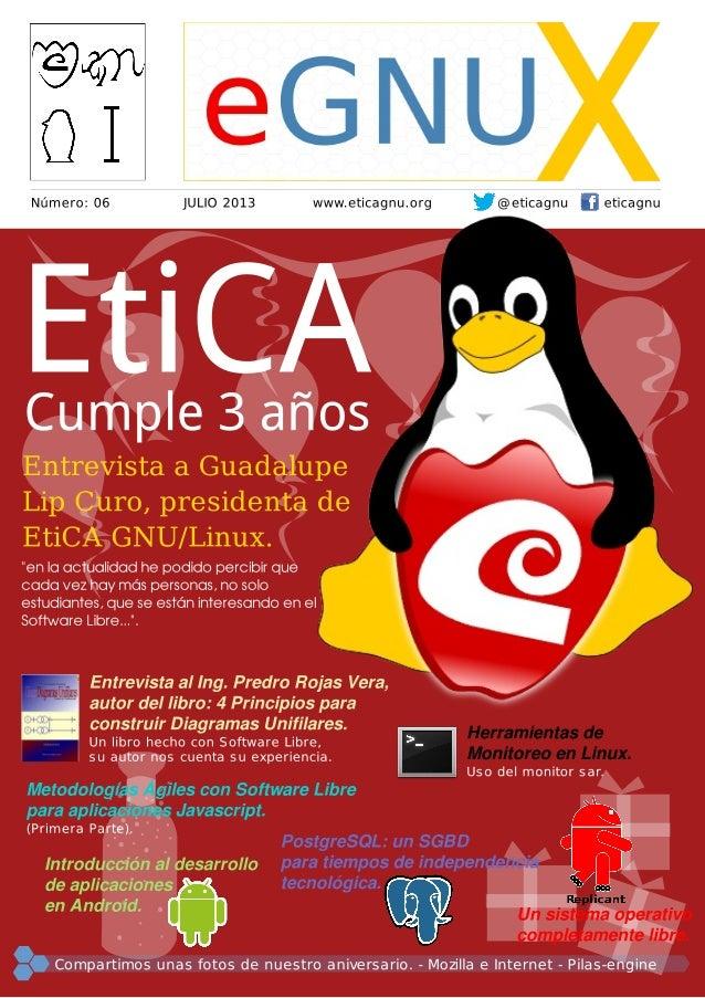 www.eticagnu.org Julio 2013 eGNUX 03 El 28 de julio es un día doblemente especial para nosotros, no solo por ser el día de...