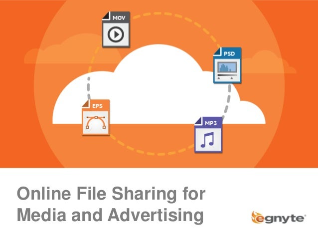 Online File Sharing forMedia and Advertising