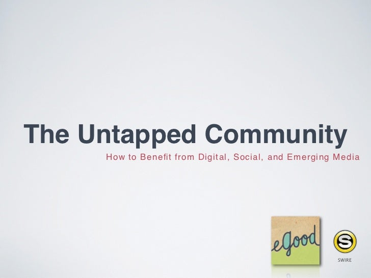 The Untapped Community     How to Benefit from Digital, Social, and Emerging Media                                         ...