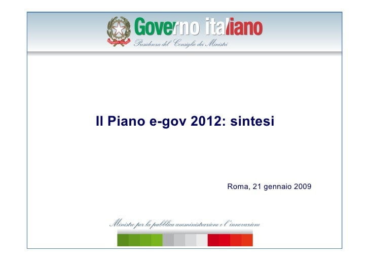 Il Piano e-gov 2012: sintesi                        Roma, 21 gennaio 2009