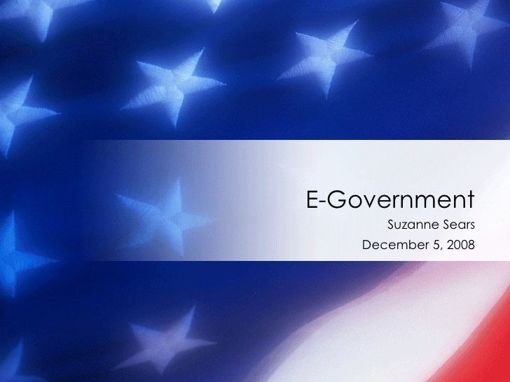 Suzanne Sears December 5, 2008 E-Government