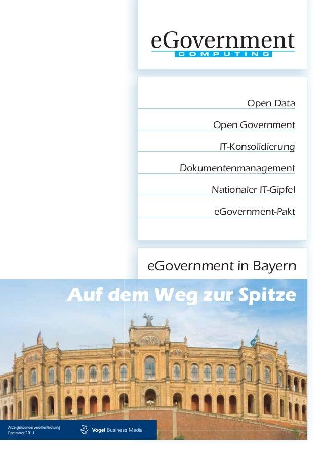 eGovernment in Bayern Auf dem Weg zur Spitze Open Data Open Government IT-Konsolidierung Dokumentenmanagement Nationaler I...