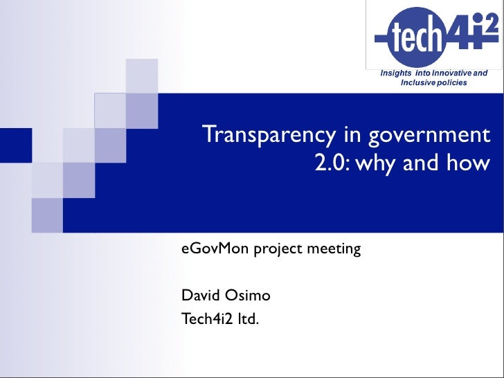 Transparency in government             2.0: why and how   eGovMon project meeting  David Osimo Tech4i2 ltd.