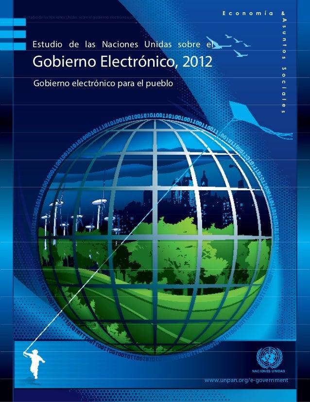 Estudio de las Naciones Unidas sobre el gobierno electrónico 2012 Estudio de las Naciones Unidas sobre el gobierno electró...