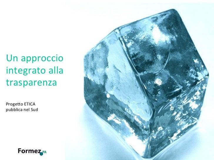 Progetto ETICA pubblica nel Sud Un approccio integrato alla trasparenza