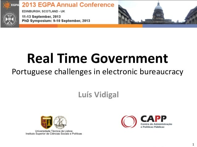 Real	   Time	   Government	    Portuguese	   challenges	   in	   electronic	   bureaucracy	    	    Luís	   Vidigal	    1	...