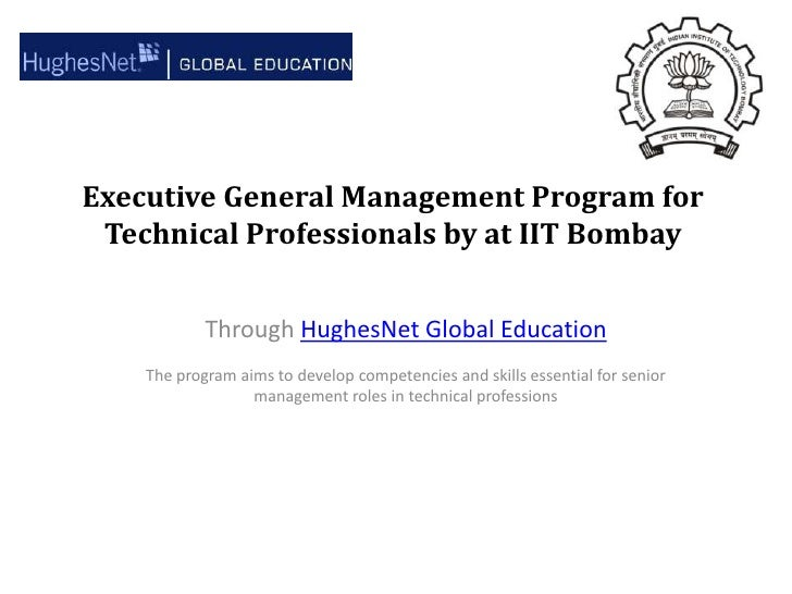 Executive General Management Program for Technical Professionals by at IIT Bombay<br />Through HughesNet Global Education<...