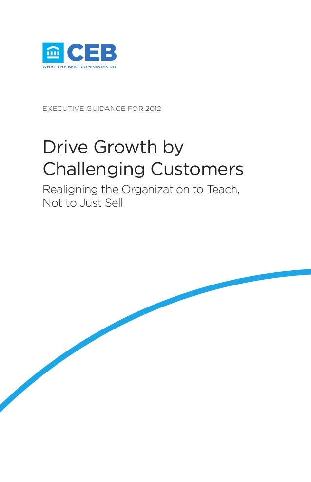 Executive Guidance for 2012Drive Growth byChallenging CustomersRealigning the Organization to Teach,Not to Just Sell