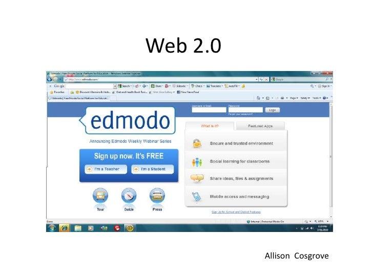 Web 2.0<br />Edmodo<br />Allison  Cosgrove<br />