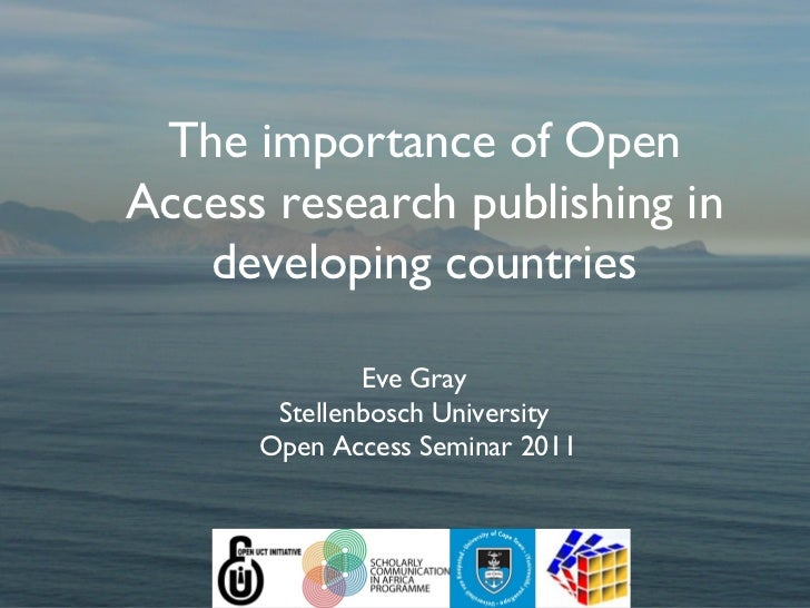 The importance of OpenAccess research publishing in   developing countries              Eve Gray       Stellenbosch Univer...