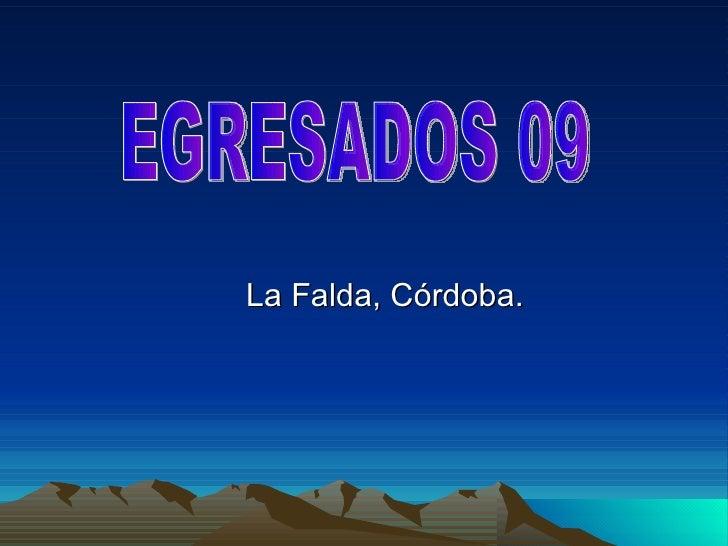 La Falda, Córdoba. EGRESADOS 09