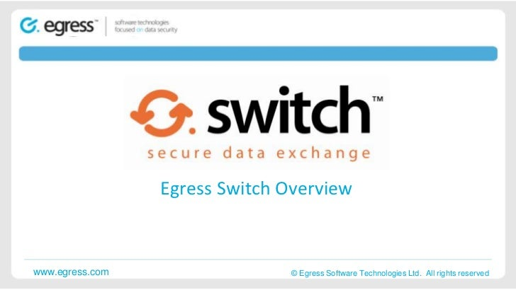 Egress Switch Introduction