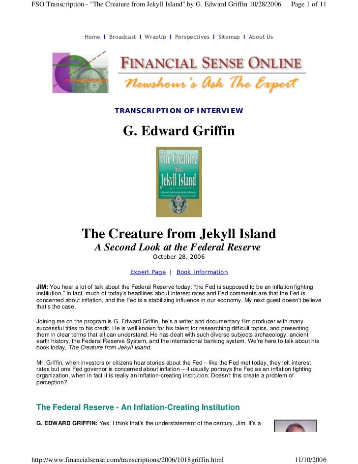 """FSO Transcription - """"The Creature from Jekyll Island"""" by G. Edward Griffin 10/28/2006                  Page 1 of 11       ..."""
