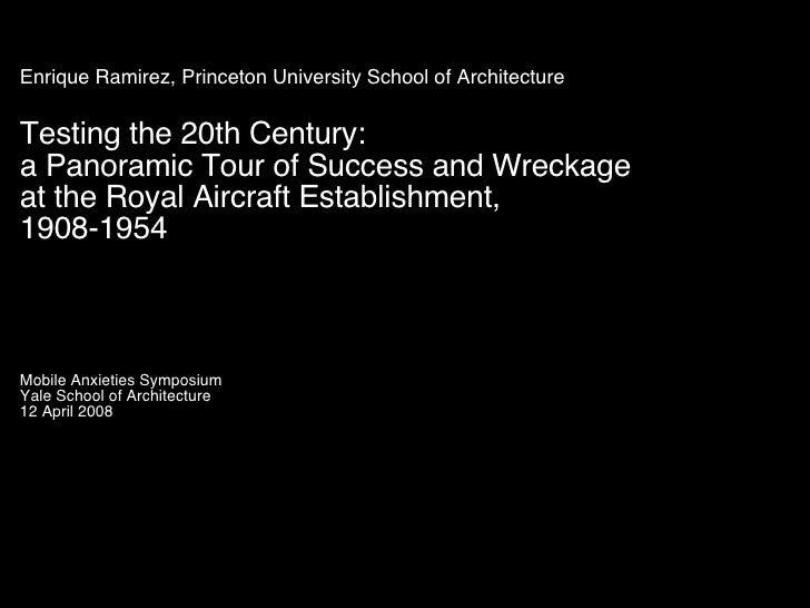 Enrique Ramirez, Princeton University School of Architecture Testing the 20th Century: a Panoramic Tour of Success and Wre...