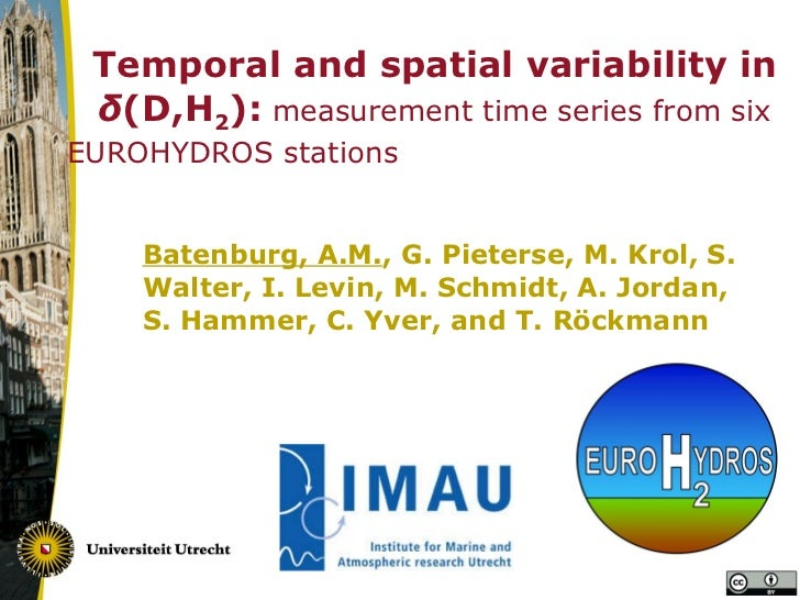 Temporal and spatial variability in  δ (D,H 2 ) :   measurement time series from six EUROHYDROS stations   Batenburg, A.M....