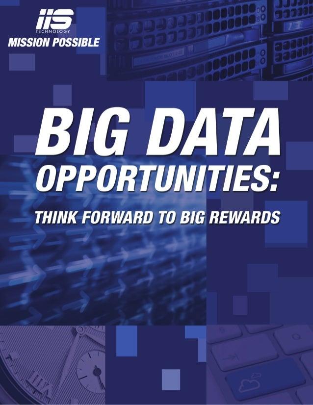 Big Data Opportunites: Think Forward To  Big Rewards