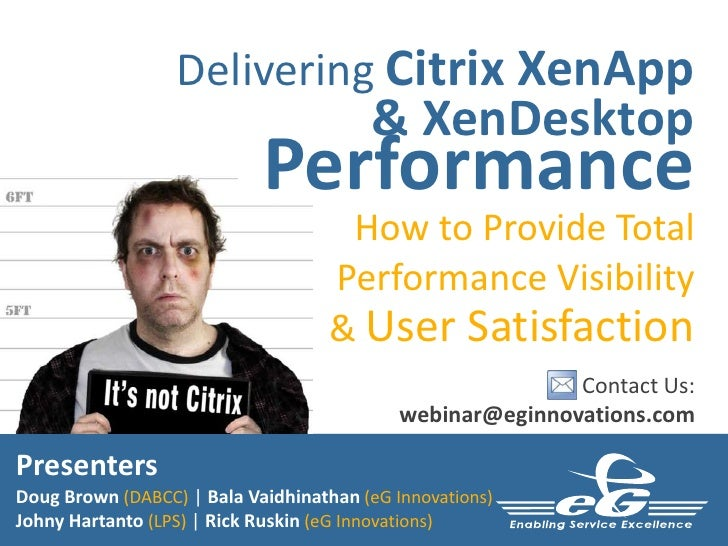 Delivering Citrix XenApp & XenDesktop<br />Performance<br />How to Provide Total Performance Visibility & User Satisfactio...