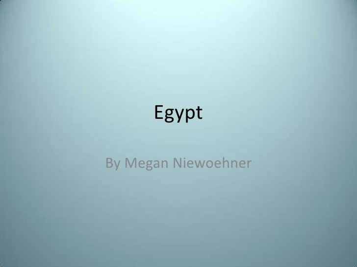 Egypt<br />By Megan Niewoehner<br />