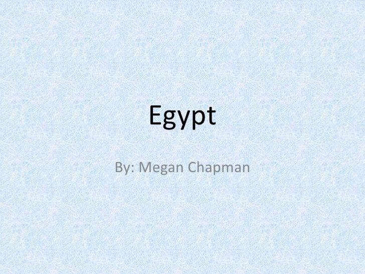 Egypt<br />By: Megan Chapman<br />