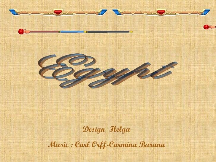 Design  Helga Music : Carl Orff-Carmina Burana Egypt