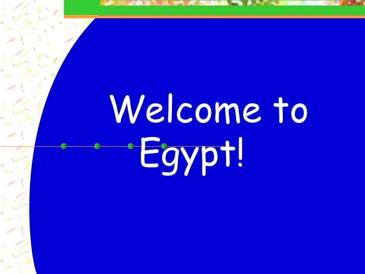 Welcome to Egypt!