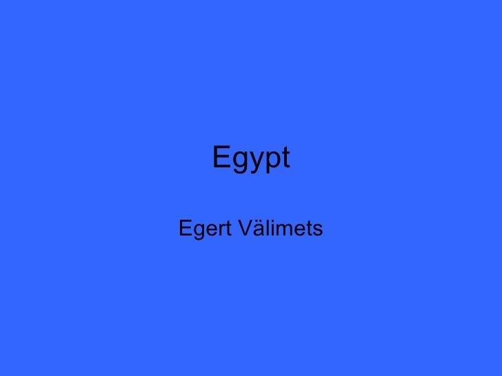 Egypt Egert Välimets