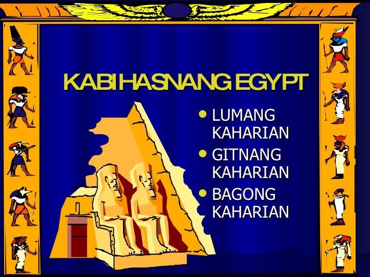 KABIHASNANG EGYPT <ul><li>LUMANG KAHARIAN </li></ul><ul><li>GITNANG KAHARIAN </li></ul><ul><li>BAGONG KAHARIAN </li></ul>