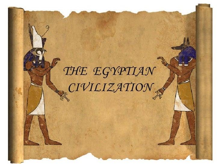 THE EGYPTIAN CIVILIZATION