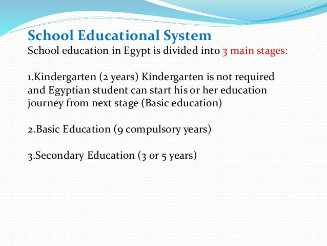 description of the educational system in egypt Educational problems in egypt egypt has the most significant educational system in the (mena) middle east and north africa according to the human development index (hdi.