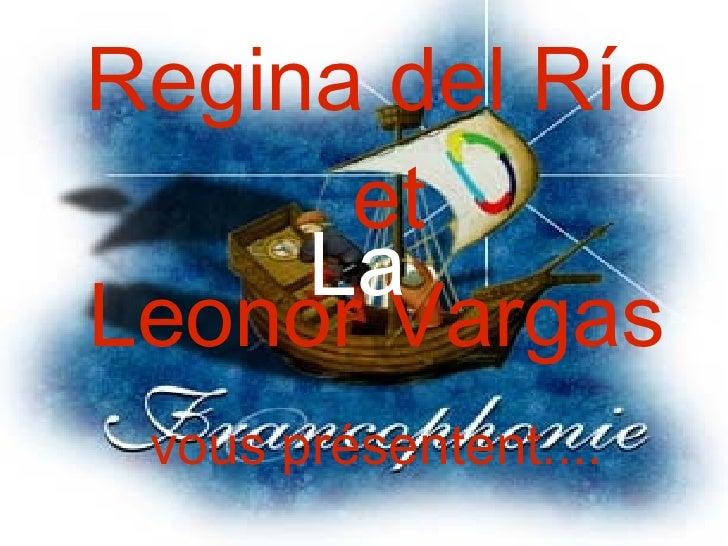 Regina del Río et Leonor Vargas vous présentent.... La