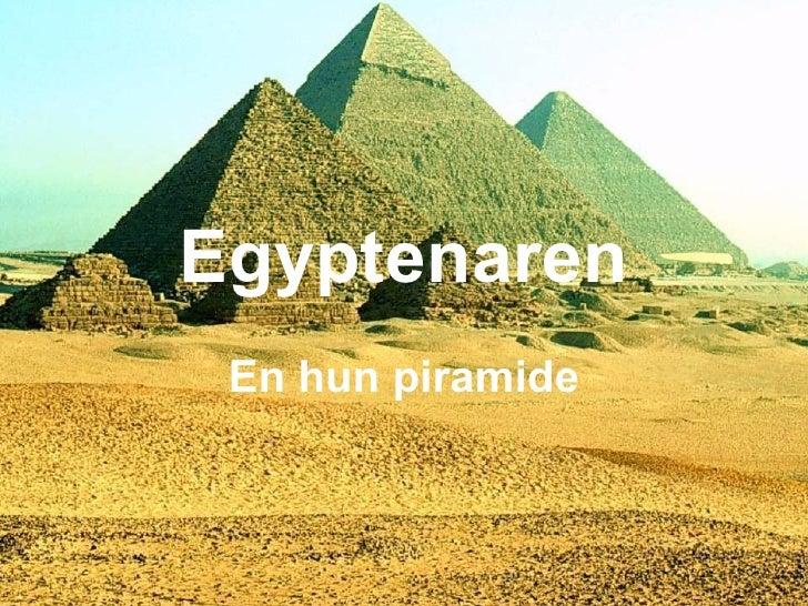 Egyptenaren En hun piramide