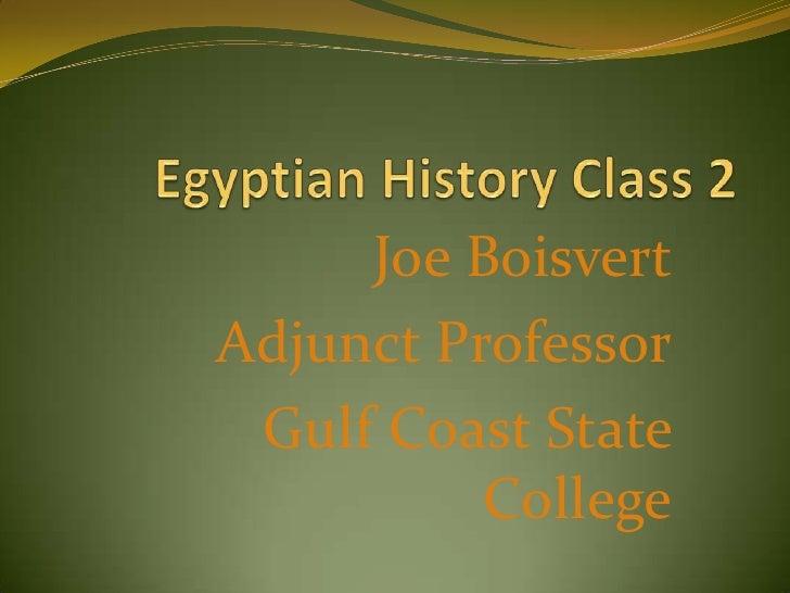 E-2,Egyptian History Class 2 - New Kingdom, Adjunct Professor Joe Boisvertr