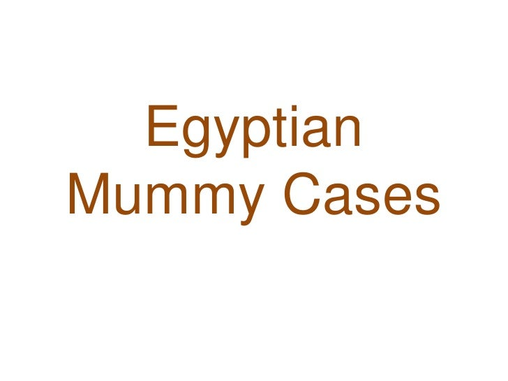 Egyptian Mummy Cases<br />