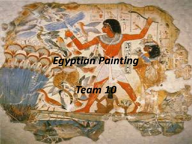 Egyptian Painting<br />Team 10<br />