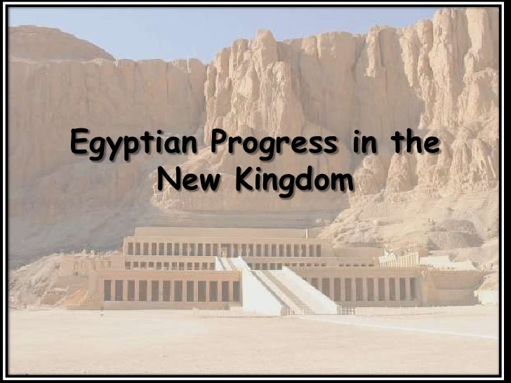 Egyptian Progress in the New Kingdom<br />