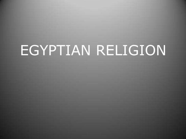 EGYPTIAN RELIGION<br />
