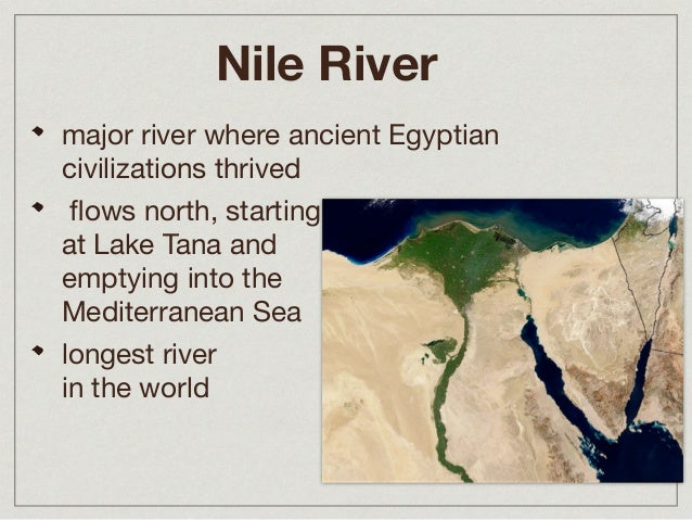 the significance of the nile river to the civilization of egypt None of the achievements of the remarkable ancient egyptian civilization would have been possible without the nile river.