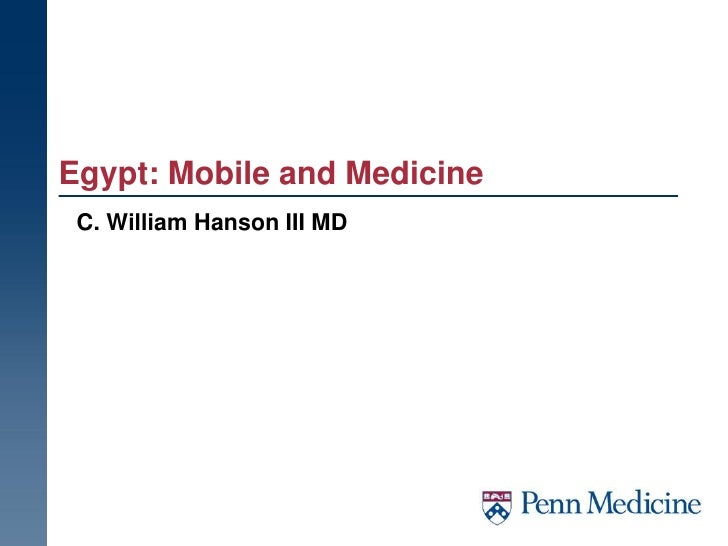 Egypt: Mobile and Medicine C. William Hanson III MD