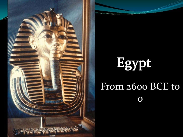 Egypt<br />From 2600 BCE to 0<br />