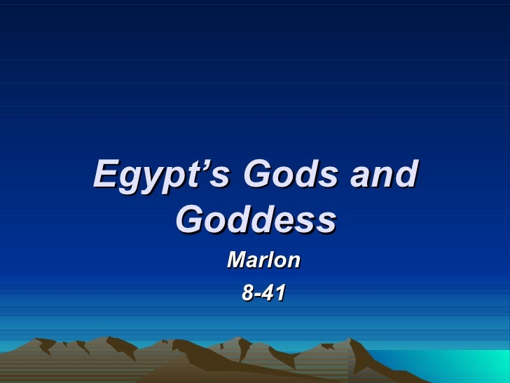 Egypt's Gods and Goddess Marlon 8-41