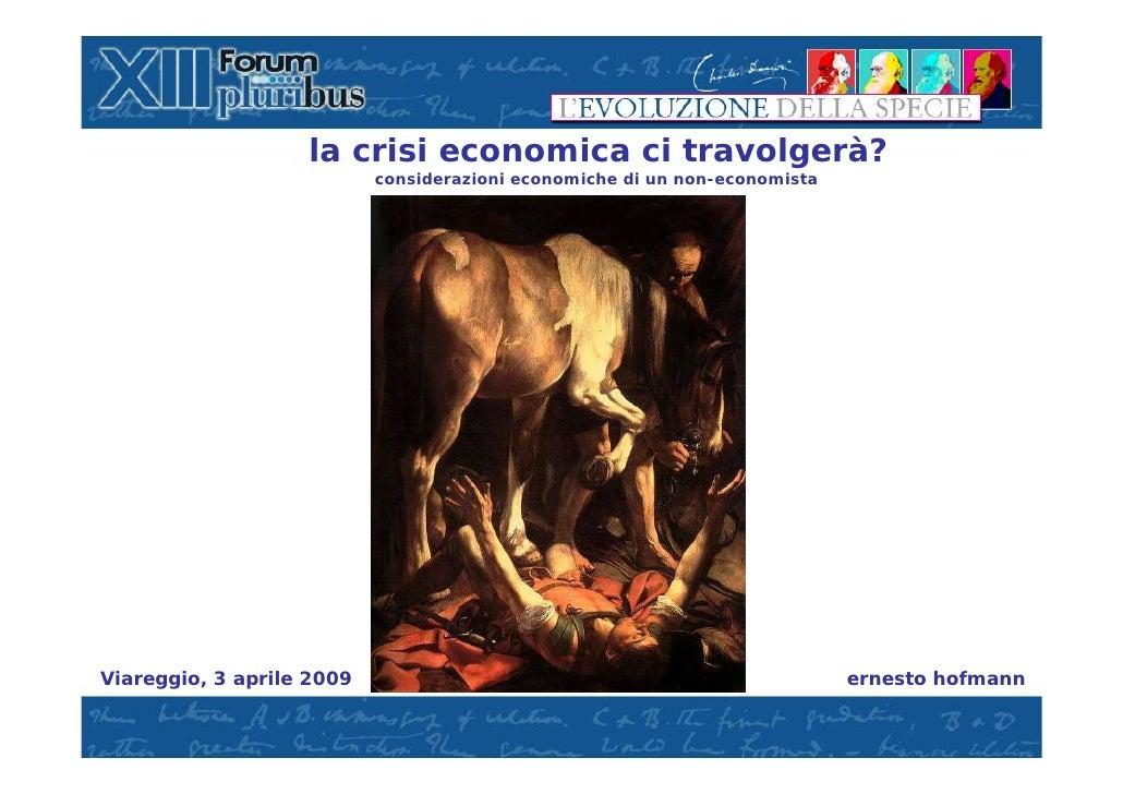 La crisi economica ci travolgerà ?