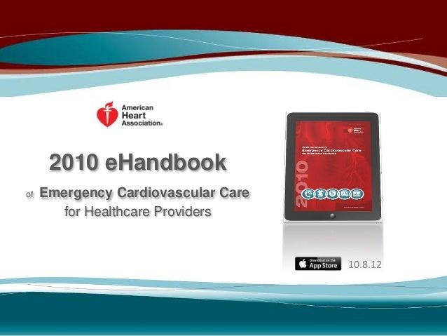 2010 eHandbookof   Emergency Cardiovascular Care       for Healthcare Providers                                     10.8.12