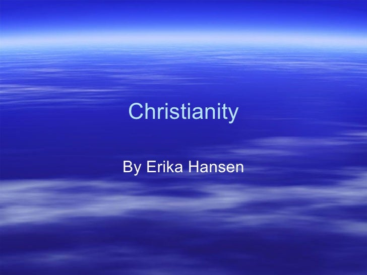 Christianity By Erika Hansen