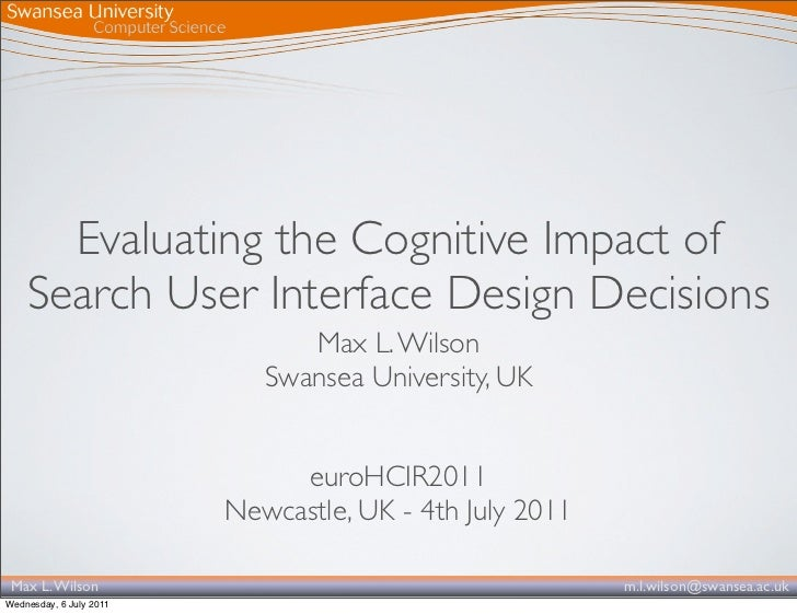 Evaluating the Cognitive Impact of    Search User Interface Design Decisions                               Max L. Wilson  ...
