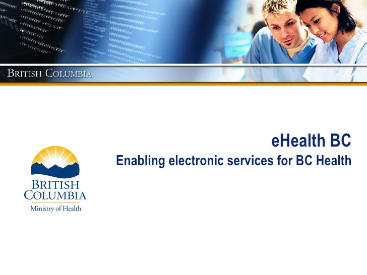 eHealth BC   Enabling electronic services for BC Health