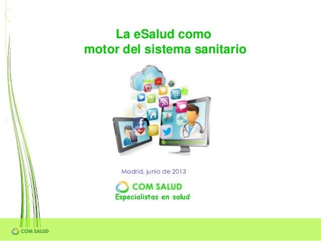 Especialistas en saludLa eSalud comomotor del sistema sanitarioMadrid, junio de 2013